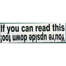 Bumper Sticker Decal - If You Can read This You're Up-Side-Down Too!